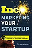 img - for Marketing Your Startup: The Inc. Guide to Getting Customers, Gaining Traction, and Growing Your Business book / textbook / text book