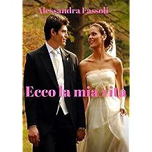 Ecco la mia vita (Italian Edition)
