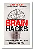 Brain Hacks - Blueprint for a smarter and happier you