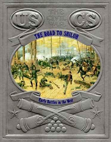 The Road to Shiloh: Early Battles in the West