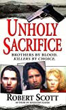 Front cover for the book Unholy Sacrifice by Robert Scott