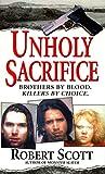 Unholy Sacrifice by Robert Scott front cover
