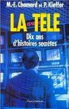 La Télé : Dix ans d'histoires secrète