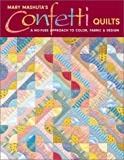 Confetti Quilts: A No-Fuss Approach to Color, Fabric and Design