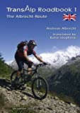 Transalp Roadbook 1 - the Albrecht-Route, Andreas Albrecht, 3839168198