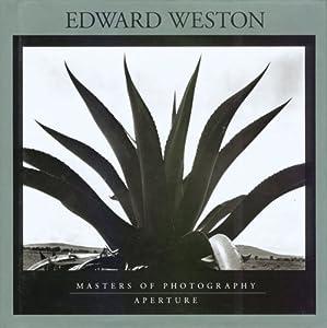 Edward Weston (Aperture Masters of Photography) Edward Weston