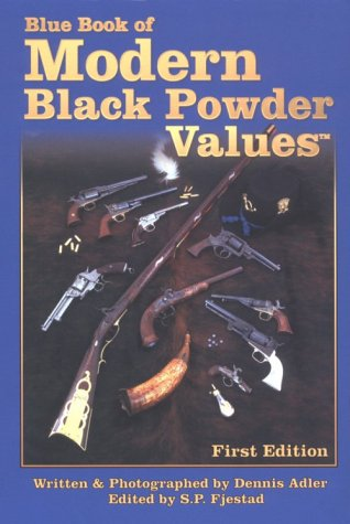 The Blue Book of Modern Black Powder Values Dennis Adler