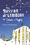 Image of The Russian Dreambook of Color and Flight: A Novel