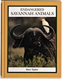 img - for Endangered Savannah Animals (Endangered Animals (Crabtree Hardcover)) book / textbook / text book