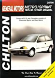GM Metro/Sprint 1985-93 (Chilton's Total Car Care Repair Manual)