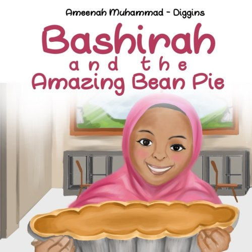 Search : Bashirah and The Amazing Bean Pie: A Celebration of African American Muslim Culture