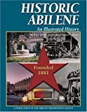 img - for Historic Abilene: An Illustrated History (Community Heritage) book / textbook / text book