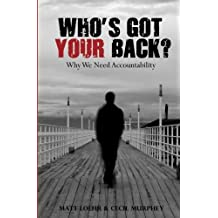 Who's Got Your Back: Why we need accountability.