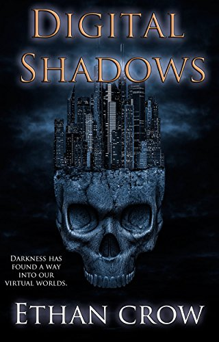 Digital Shadows: A Virtual Horror Action Adventure Thriller -
