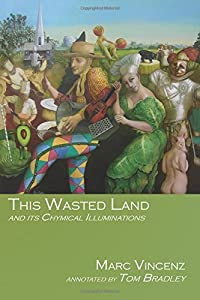 This Wasted Land: and Its Chymical Illuminations