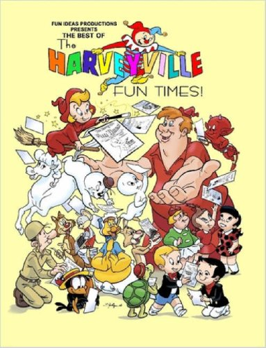 The Best Of The Harveyville Fun Times!