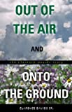 Out of the Air and onto the Ground, Clarence Davids, 1579211887