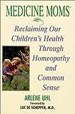 Medicine Moms, Arlene Matthews Uhl, 1575666456