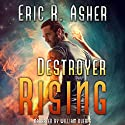 Destroyer Rising: Vesik, Book 5 Audiobook by Eric Asher Narrated by William Dufris