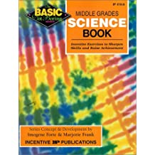 Middle Grades Science Book BASIC/Not Boring: Inventive Exercises to Sharpen Skills and Raise Achievement
