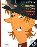 CHANSONS DRÔLES CHANSONS FOLLES +CD