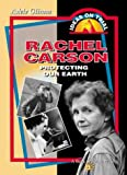 img - for Rachel Carson: Protecting Our Earth book / textbook / text book