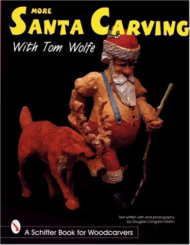 (More Santa Carving with Tom Wolfe (Schiffer Book for Woodcarvers))