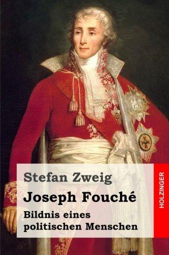 Joseph Fouche: Bildnis eines politischen Menschen  [Zweig, Stefan] (Tapa Blanda)