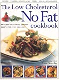 The Low Cholesterol No Fat Cookbook, Anne Sheasby, 0754810798
