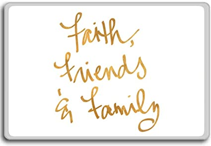 Amazon.com: Faith Friends And Family   motivational inspirational