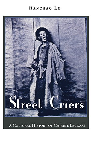 Street Criers: A Cultural History of Chinese Beggars