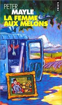 La femme aux melons par Mayle
