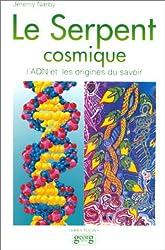 Le serpent cosmique, l'ADN et les origines du savoir