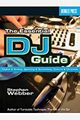 The Essential DJ Guide: Digital and Analog, Spinning and Scratching, Culture and Chronicle Paperback