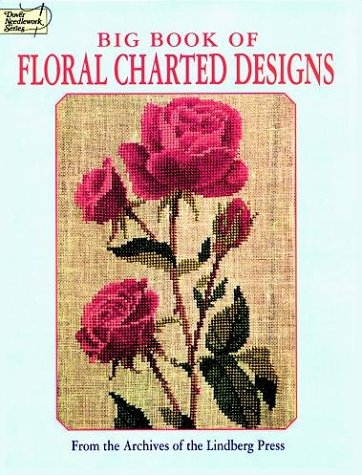 Big Book of Floral Charted Designs (Dover Needlework Series)