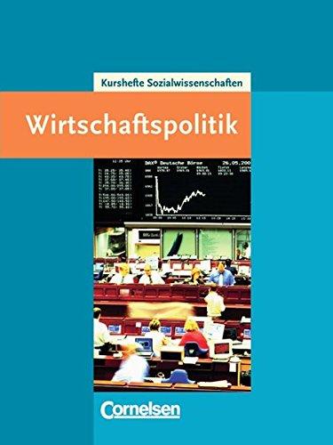 Kursthemen Sozialwissenschaften: Wirtschaftspolitik: Schülerbuch