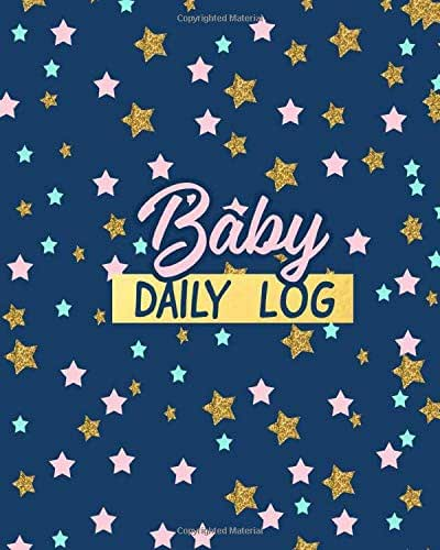 Infant Care Log Journal - Newborn Baby Daily Report: Record Food Sleep Naps Diaper Change, Activity Supplies for Daycare, Perfect Gift Idea For New Mothers, Parents Or Nannies