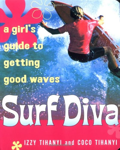 Surf Diva: A Girl's Guide to Getting Good Waves ebook