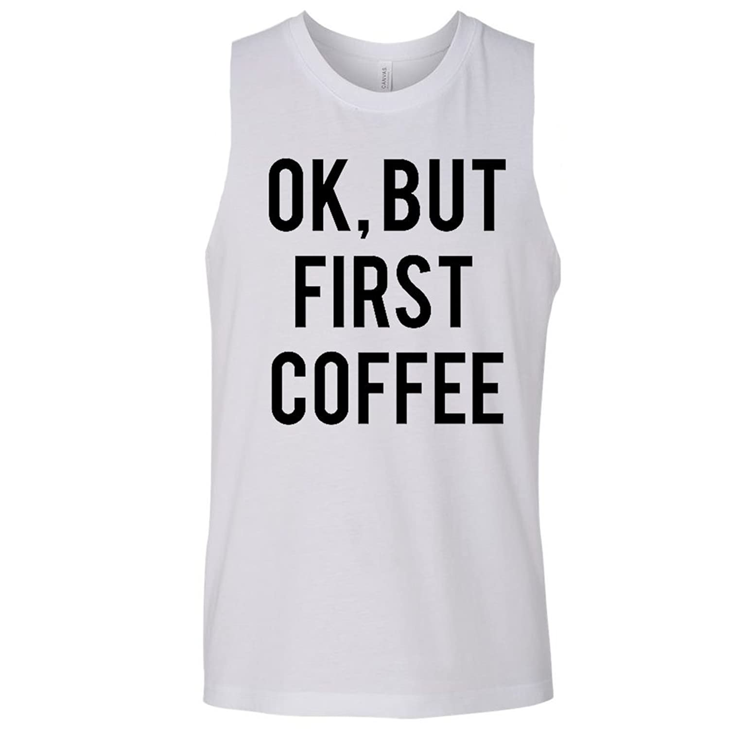 Ok, But First Coffee Muscle Tank Top