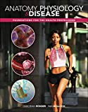 Anatomy, Physiology & Disease: Foundations for the