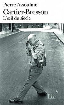 Henri Cartier-Bresson : L'Oeil du siècle par Assouline