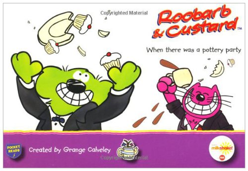 When There Was a Pottery Party (Roobarb & Custard Pocket (Pottery Custard)