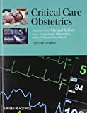 Critical Care Obstetrics, , 1405152737