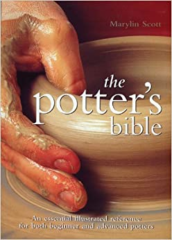 Potter's Bible: An Essential Illustrated Reference For Both Beginner And Advanced Potters (Artist/Craft Bible Series) Download Pdf