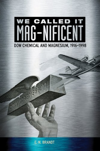 We Called It Mag Nificent  Dow Chemical And Magnesium  1916 1998