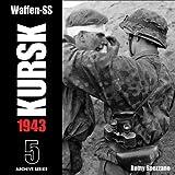 Waffen-SS Kursk 1943 (Archive Series)