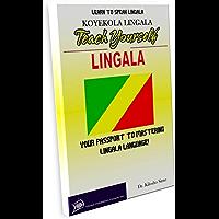 LEARN TO SPEAK LINGALA: TEACH YOURSELF LINGALA (English Edition)