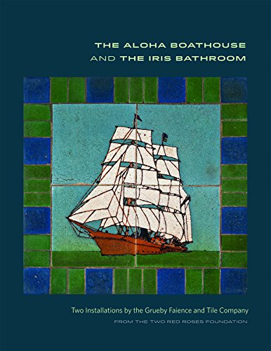The Aloha Boathouse and the Iris Bathroom: Two Installations by the Grueby Faience and Tile Company