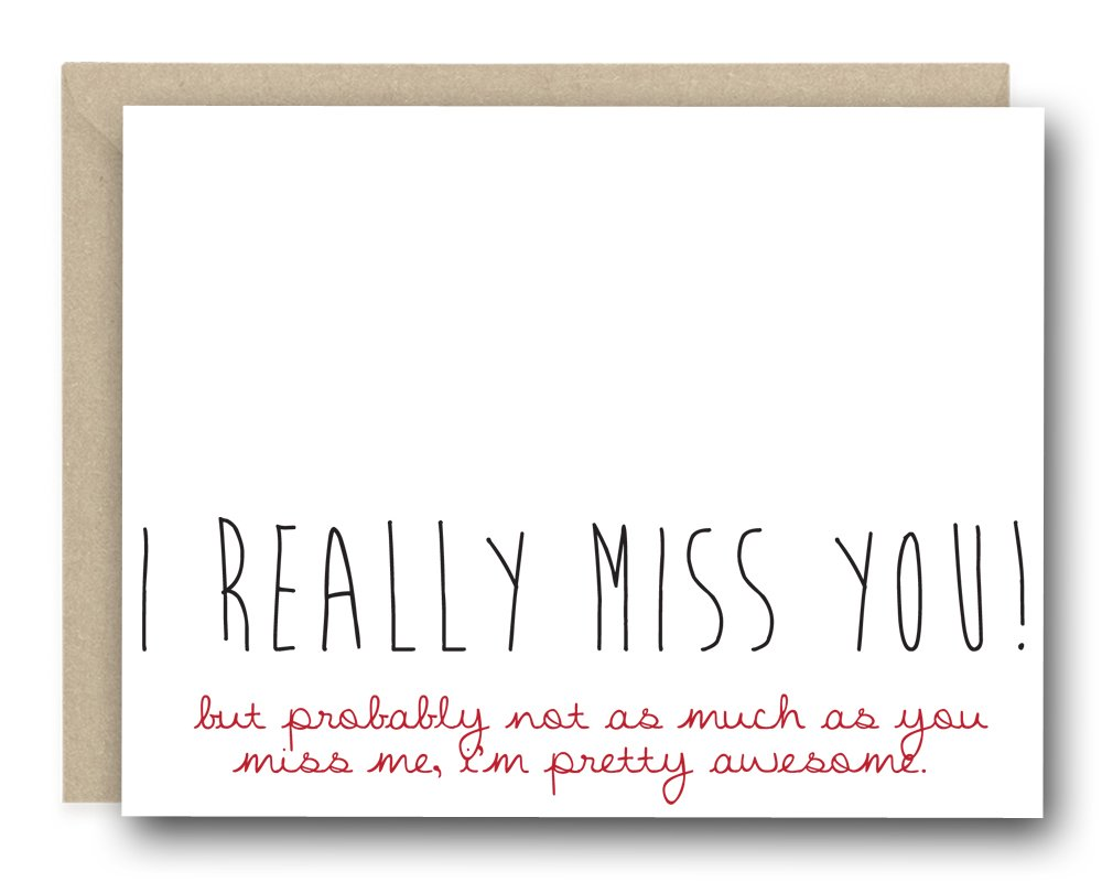 I Miss You Greeting Card - I Really Miss You!