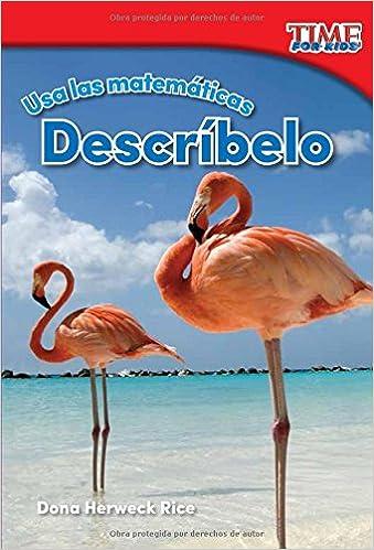 Book USA Las Matematicas: Describelo (Use Math: Describe It) (Spanish Version) (Foundations Plus) (Nonfiction Readers)